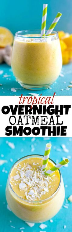 Tropical Overnight Oatmeal Smoothie - the mouthwatering flavours of mango, pineapple, and coconut in a refreshing gluten-free and vegan…