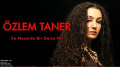 Özlem Taner - Bu Mezarda Bir Garip Var [ Türkmen Kızı © 2007 Kalan Müzik ]