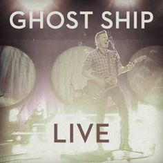 Ghost Ship Live