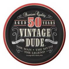 Celebrate his 50th birthday with the Vintage Dude Dessert Plates! The 7 inch paper plate features a decorative graphic printed in shades of red, black, and white that reminds us of the label on an aged bottle of premium whiskey.  The headline on the 7 inch dessert plate reads �Aged 50 Years� with the phrase �Vintage Dude� in large letters while �The Man, The Myth, The Legend� is printed in smaller letters below.  Additional text that reads �Premium Quality, Wisdom, Experience, Courage 60%…