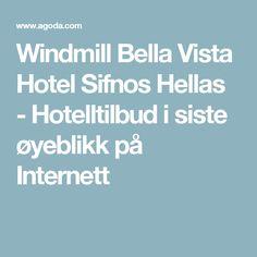 Windmill Bella Vista Hotel Sifnos Hellas - Hotelltilbud i siste øyeblikk på Internett