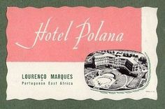 Hotel luggage label Mozambique Africa very old & RARE Luggage Labels, Maputo, The Past, Africa
