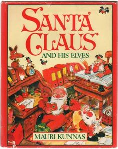 Would love to find another copy of This book! Santa Claus and His Elves by Mauri Kunnas* BEST BOOK!!!