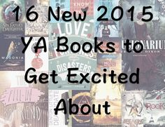16 new 2015 young adult books to get excited about | www.readbreatherelax.com