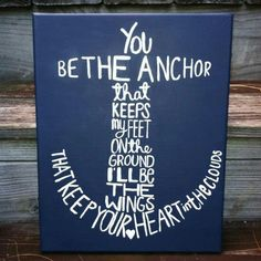 Love this. The saying is perfect with the anchor