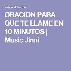 ORACION PARA QUE TE LLAME EN 10 MINUTOS   Music Jinni