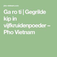 Ga ro ti | Gegrilde kip in vijfkruidenpoeder – Pho Vietnam