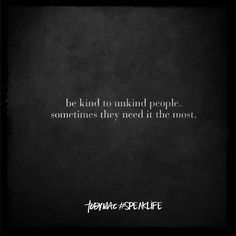 Be kind to unkind people  TobyMac