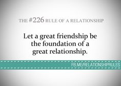 Let a friendship be the foundation of a great relationship. Relationship Rules, Relationships Love, Lovers Quotes, Life Quotes, Love Pain, Country Quotes, Meaningful Life, That One Friend, Favorite Words