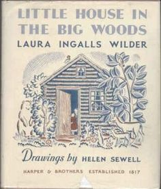 Laura Ingalls Wilder: Little House in the Big Woods - Click Americana Laura Ingalls Wilder, Ingalls Family, Book Baskets, Gift Baskets, Vintage Children's Books, Little Houses, Alter, Childrens Books, Good Books