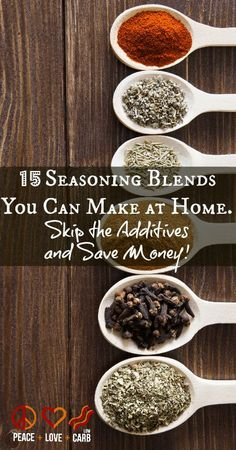 15 Seasoning Blends You Can Make At Home. January 2014 By Peace Love and Low Carb 4 Comments 15 Seasoning Blends You Can Make At Home. Homemade Spices, Homemade Seasonings, Homemade Italian Seasoning, Homemade Dry Mixes, Homemade Spice Blends, Homemade Ranch, Real Food Recipes, Cooking Recipes, Healthy Recipes