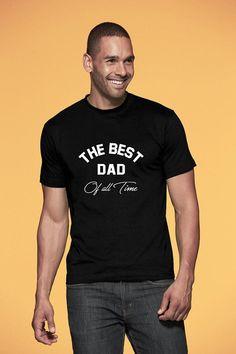 Dad Shirts Dad T-shirts Fathers Day Shirt Father's Day T-Shirt The Best Dad Shirt Fathers Day Gift Daddy T-shirt