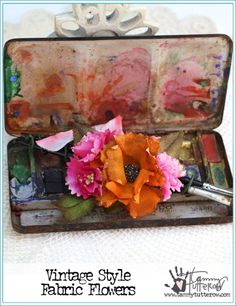 Paintbox Flowers by Tammy Tutterow | www.tammytutterow.com | Vintage Style Home Decor with Fabric Flowers