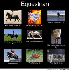 This Just Totally Explains Equestrians!! :) <3 <3