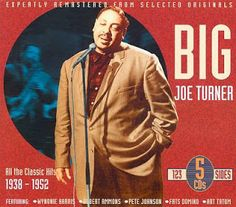 World Of Metal: A Máquina do Tempo EP 2 - Big Joe Turner - All The Classic Hits 1938-1952 Part 1
