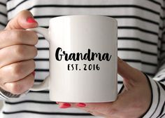 Coffee Mug Grandma - Est. 2016 If your mug should say Grandma - Est. 2017 or another year, let us know in the notes to seller at checkout. The perfect