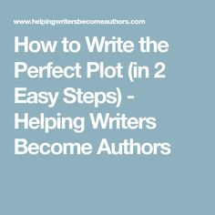 How to Write the Perfect Plot (in 2 Easy Steps) - Helping Writers Become Authors Editing Writing, Fiction Writing, Writing Process, Writing Advice, Writing Resources, Writing Help, Writing A Book, Writing Ideas, Outlining A Novel