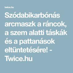 Szódabikarbónás arcmaszk a ráncok, a szem alatti táskák és a pattanások eltüntetésére! - Twice.hu