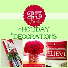 A variety of decorations for December holidays at Remodelaholic.  You're sure to find one that will suit your fancy!