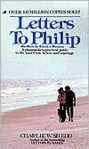 Letters to Philip  Here is a warm, witty, and wise book for every young man who has ever wondered what to do and say in difficult situations with the opposite sex. Dr. Shedd offers helpful hints on how to turn a complaint into a compliment and much more.