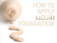 How to Apply Liquid Foundation: Makeup and Beauty Blog: Makeup Reviews, Beauty Tips and Drugstore Beauty Finds