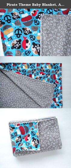 """Pirate Theme Baby Blanket, Alphabet Minky Blanket, Waterproof Lined Blanket, Indoor Outdoor Kid Gear, Stroller / Hiking Blanket- 30"""" x 40"""". Lightweight and easy to take anywhere - Indoor and Out; a Barrier you can Trust Product Highlights Ahoy Mate! 30"""" x 40"""" ABC print on Gray with colorful Pirate waterproof backing in Blues, Red, Grays Super soft minky top; backing is soft, breathable 100% waterproof, Eco-friendly CPSIA compliant Great for: Stroller, Car Seat, Play Mat, Nap Mat, Cuddle..."""
