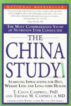 The China Study: The Most Comprehensive Study of Nutrition Ever Conducted And the Startling Implications for Diet, Weight Loss, And Long-term Health, http://www.amazon.com/dp/1932100660/ref=cm_sw_r_pi_awdm_m3XEtb02S7SYY