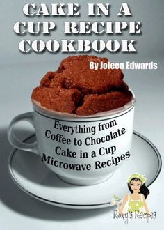 Cake in a Cup Microwave Recipes.