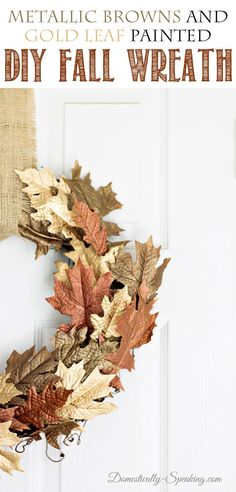 An Easy DIY Fall Wreath ~  Metallic Brown and Gold Leaf Wreath