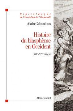 Histoire du blasphème en Occident de Alain Cabantous