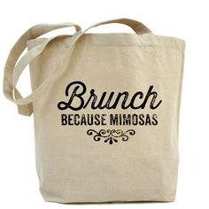 Brunch Because Mimosas Tote Bag #LOL