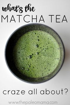 What's the Matcha Tea Craze All About? Read more about it's amazing benefits and how to make it! http://thepaleomama.com/2016/11/matcha-tea/