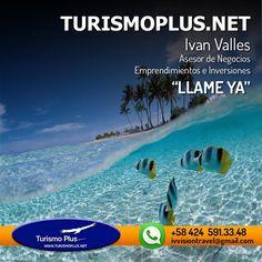 Ivan Valles. Asesor de negocios LLAME YA . #turismoplus #asesoria #boletosaereos #turismo #viajes #negocios #hoteles #cruceros #inversion