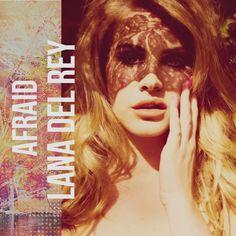Lana Del Rey #LDR #Afraid