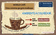 """Metodologia colaborativa """"World Café""""  clique na imagem e conheça mais"""