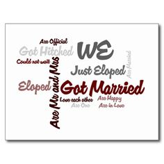 'We' Eloped | Got Married Word Cloud  Post Card Announcement:  This Elopement announcement features a word cloud, with the main word being 'We'. Other words and phrases support 'We eloped', 'We are married', 'We are Mr and Mrs', etc. To let friends and family know you have tied the knot. The back of the card is a template and says 'We Eloped!' with the date and a personal message.  #elopement