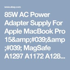 85W AC Power Adapter Supply For Apple MacBook Pro 15'' MagSafe A1297 A1172 A1286    eBay