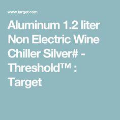 3315c3e8552b Aluminum 1.2 liter Non Electric Wine Chiller Silver  - Threshold™   Target  Wine Chiller