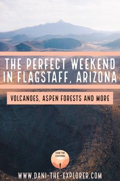 Things To Do In Flagstaff, Arizona For The Weekend - Dani The Explorer | Flagstaff, Arizona is full of things to do and places to see! There are volcanoes, aspen forests, mountains, hikes and so much more for adventure lovers! This blog includes some phot