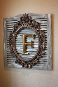 fun shutter, frame, letter idea..So cute.  What a great statement over a mantle