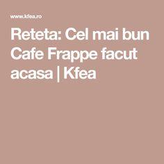 Reteta: Cel mai bun Cafe Frappe facut acasa   Kfea
