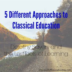 Five Different Approaches to Classical Education: Dorothy Sayers - Classically Homeschooling