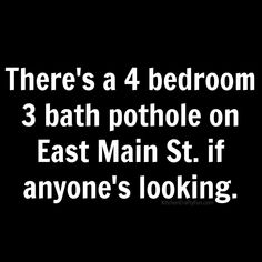 It s in a good location too humor humor inap Funny Jokes, Hilarious, Funny Sayings, Funny Pins, Funny Stuff, Belly Laughs, I Love To Laugh, Humor, Sign Quotes