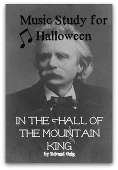 Homegrown Learners - Home - Music Study for Halloween - In The Hall of the Mountain King
