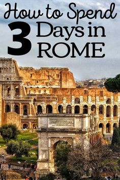 3 Days Trip, Day Trips, 3 Days In Rome, Arch Of Constantine, Rome Itinerary, Rome City, Piazza Navona, City Pass, Trevi Fountain