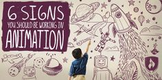 6 Signs You Should Be Working in Animation #graphics #careers #design #animation