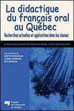 La didactique du francais oral au Quebec (French Edition) [French]