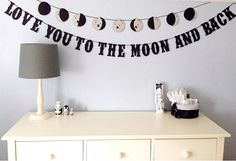 PHASES of the Moon Banner, with I Love You To The Moon And Back Banner, Childs Bedroom Banner, Customizable, Astronomy Banner