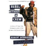 Rebel without a Crew: Or How a 23-Year-Old Filmmaker With $7,000 Became a Hollywood Player (Paperback)By Robert Rodriguez