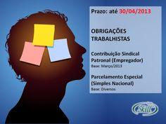 Obrigações Trabalhistas que vencem hoje! Para mais datas e tabelas, acesse: http://blogskill.com.br/quadro-de-obrigacoes-fiscais-abril-2013/